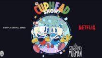 Netflix anuncia una serie animada de Cuphead