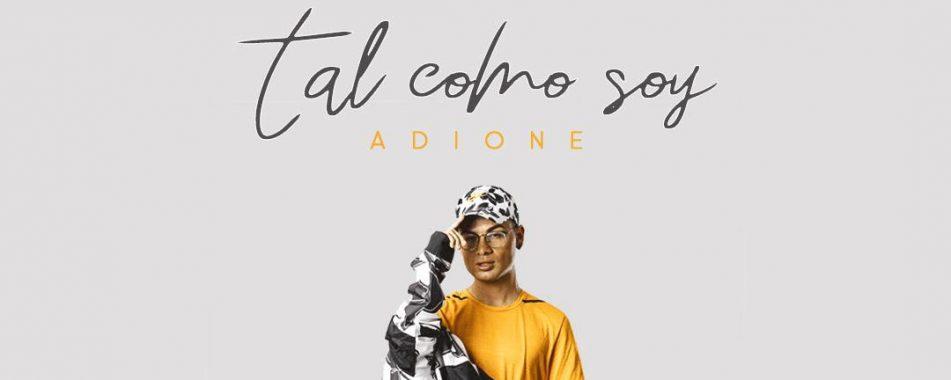 ADIONE – TAL COMO SOY