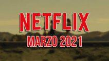 Estos son los estrenos de Netflix en marzo