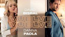 David Bisbal y Danna Paola juntos en Vuelve, vuelve