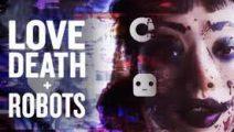 Love, Death & Robots lanza tráiler